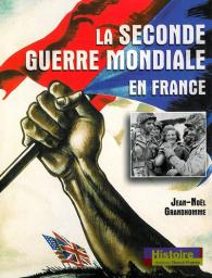 La Seconde Guerre mondiale en France